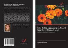Capa do livro de Szkodniki Zarządzanie roślinami leczniczymi i ozdobnymi