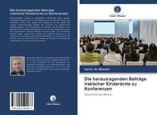 Обложка Die herausragenden Beiträge irakischer Kinderärzte zu Konferenzen