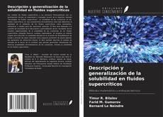 Bookcover of Descripción y generalización de la solubilidad en fluidos supercríticos