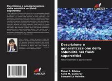 Copertina di Descrizione e generalizzazione della solubilità nei fluidi supercritici