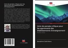 Bookcover of Livre de pensée critique pour les apprenants des établissements d'enseignement