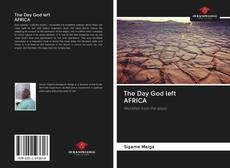 Bookcover of The Day God left AFRICA