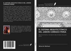 Couverture de EL SISTEMA ARQUITECTÓNICO DEL JARDÍN CERRADO PERSA