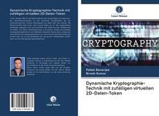 Bookcover of Dynamische Kryptographie-Technik mit zufälligen virtuellen 2D-Daten-Token