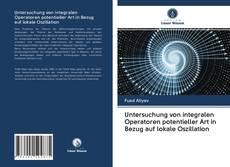 Bookcover of Untersuchung von integralen Operatoren potentieller Art in Bezug auf lokale Oszillation