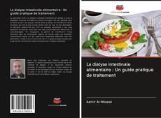 Buchcover von La dialyse intestinale alimentaire : Un guide pratique de traitement