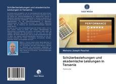 Bookcover of Schülerbeziehungen und akademische Leistungen in Tansania