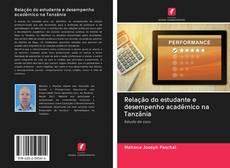 Bookcover of Relação do estudante e desempenho acadêmico na Tanzânia