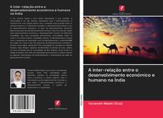 Borítókép a  A inter-relação entre o desenvolvimento económico e humano na Índia - hoz