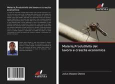 Portada del libro de Malaria,Produttività del lavoro e crescita economica