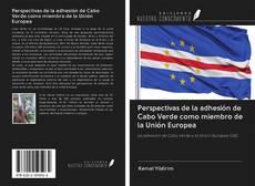 Обложка Perspectivas de la adhesión de Cabo Verde como miembro de la Unión Europea