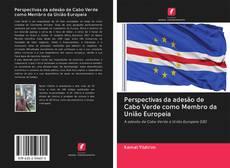 Copertina di Perspectivas da adesão de Cabo Verde como Membro da União Europeia