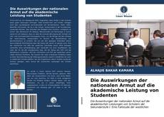 Bookcover of Die Auswirkungen der nationalen Armut auf die akademische Leistung von Studenten