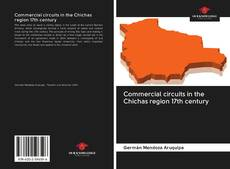 Bookcover of Commercial circuits in the Chichas region 17th century