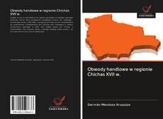Capa do livro de Obwody handlowe w regionie Chichas XVII w.