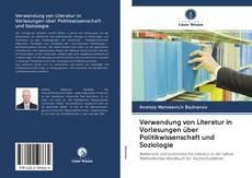 Verwendung von Literatur in Vorlesungen über Politikwissenschaft und Soziologie kitap kapağı