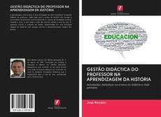 GESTÃO DIDÁCTICA DO PROFESSOR NA APRENDIZAGEM DA HISTÓRIA kitap kapağı