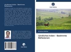 Ländliches Indien - Bestimmte Reflexionen kitap kapağı