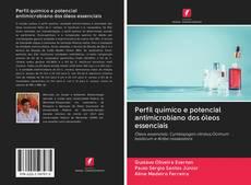 Bookcover of Perfil químico e potencial antimicrobiano dos óleos essenciais