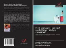 Bookcover of Profil chemiczny i potencjał antybakteryjny olejków eterycznych