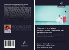 Portada del libro de Chemisch profiel en antimicrobieel potentieel van etherische oliën