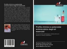 Bookcover of Profilo chimico e potenziale antimicrobico degli oli essenziali