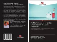 Couverture de Profil chimique et potentiel antimicrobien des huiles essentielles