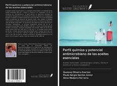 Bookcover of Perfil químico y potencial antimicrobiano de los aceites esenciales