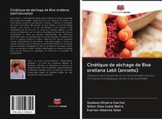 Обложка Cinétique de séchage de Bixa orellana Labil (annatto)