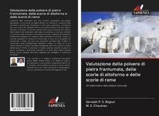 Borítókép a  Valutazione della polvere di pietra frantumata, delle scorie di altoforno e delle scorie di rame - hoz