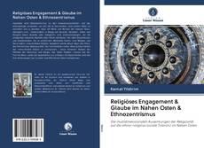Bookcover of Religiöses Engagement & Glaube im Nahen Osten & Ethnozentrismus