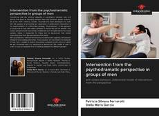 Bookcover of Intervention from the psychodramatic perspective in groups of men