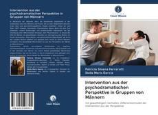 Copertina di Intervention aus der psychodramatischen Perspektive in Gruppen von Männern