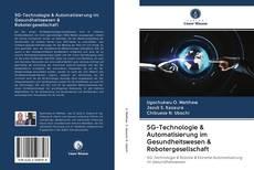 Buchcover von 5G-Technologie & Automatisierung im Gesundheitswesen & Robotergesellschaft