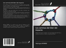 Portada del libro de Los caminos del líder del impacto
