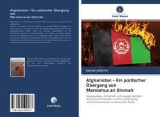 Bookcover of Afghanistan - Ein politischer Übergang von Marxismus an Ummah