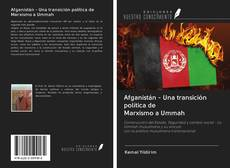Portada del libro de Afganistán - Una transición política de Marxismo a Ummah