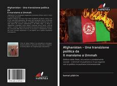 Afghanistan - Una transizione politica da Il marxismo a Ummah的封面