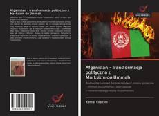 Afganistan - transformacja polityczna z Marksizm do Ummah kitap kapağı