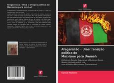 Portada del libro de Afeganistão - Uma transição política de Marxismo para Ummah