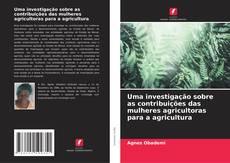 Обложка Uma investigação sobre as contribuições das mulheres agricultoras para a agricultura