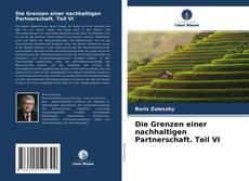 Bookcover of Die Grenzen einer nachhaltigen Partnerschaft. Teil VI