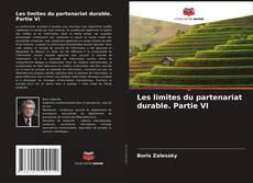 Copertina di Les limites du partenariat durable. Partie VI