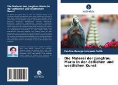 Portada del libro de Die Malerei der Jungfrau Maria in der östlichen und westlichen Kunst