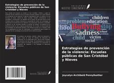 Bookcover of Estrategias de prevención de la violencia: Escuelas públicas de San Cristóbal y Nieves