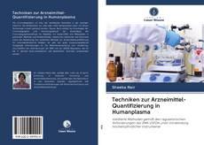 Bookcover of Techniken zur Arzneimittel-Quantifizierung in Humanplasma