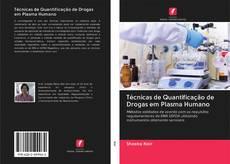 Bookcover of Técnicas de Quantificação de Drogas em Plasma Humano