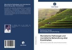Bookcover of Monistische Pathologie und monistische Behandlung aller Krankheiten