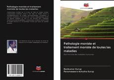 Bookcover of Pathologie moniste et traitement moniste de toutes les maladies