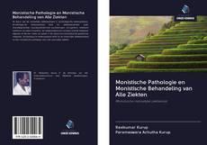 Bookcover of Monistische Pathologie en Monistische Behandeling van Alle Ziekten